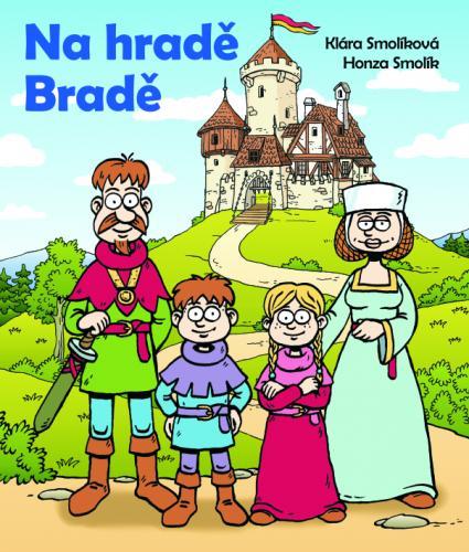 Na hradě Bradě