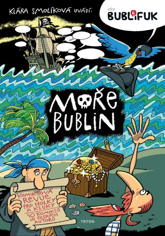 Moře bublin: Komiksová revue Bublifuk č. 6. Šéfredaktorka Klára Smolíková, nakladatelství Triton a uvnitř skvělí čeští komiksoví výtvarníci.
